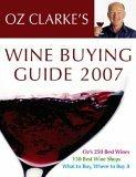 Oz Clarke's Wine Buying Guide 2007