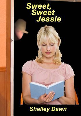 Sweet, Sweet Jessie