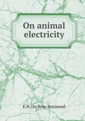 On Animal Electricity