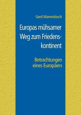 Europas mühsamer We...