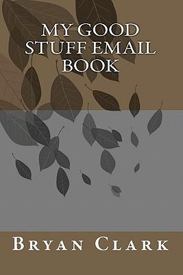 My Good Stuff Email Book