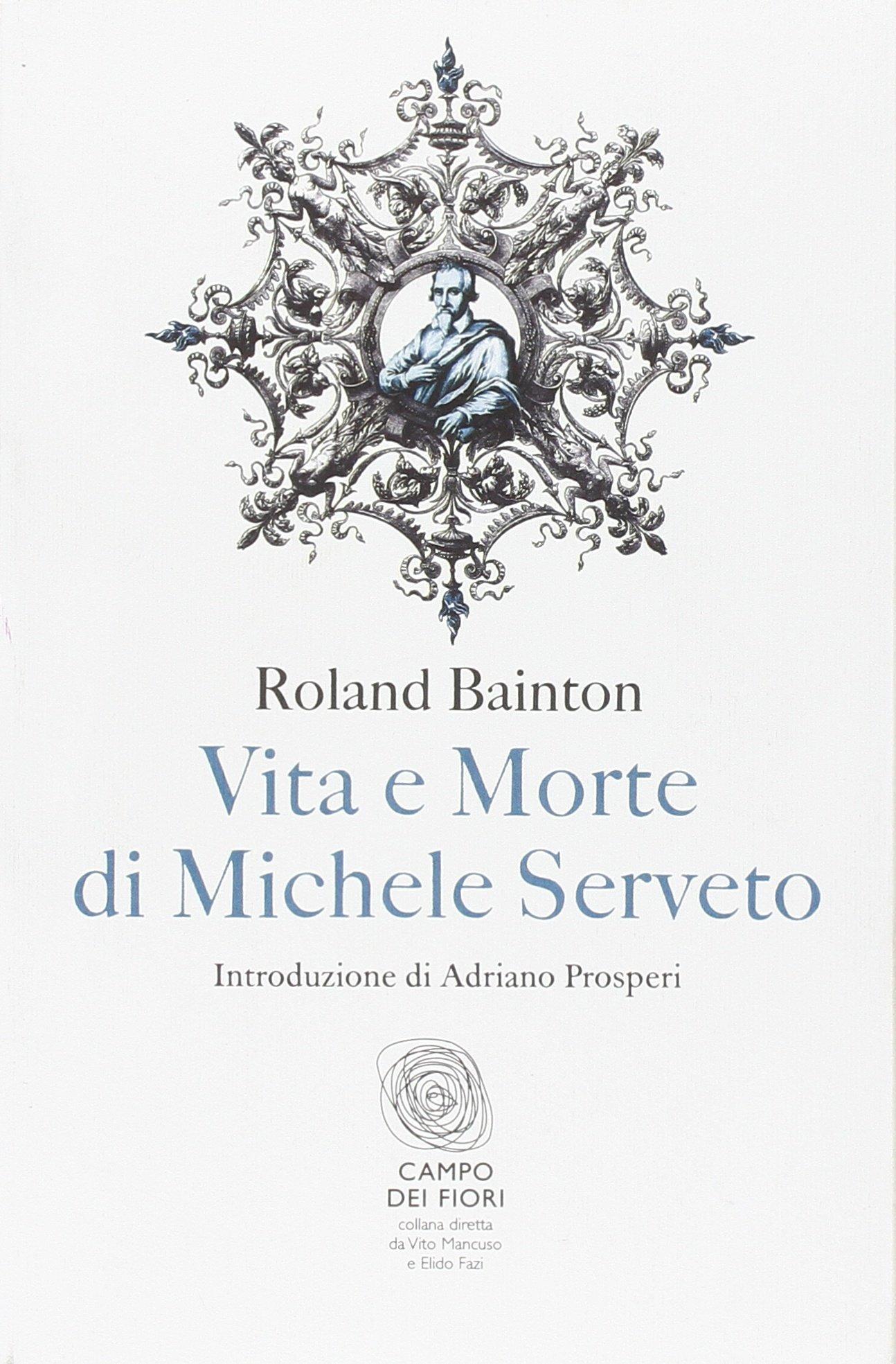 Vita e morte di Michele Serveto