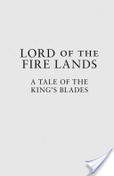 Lord of the Fire Lands: A Tale of the King's Blades