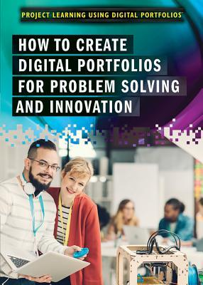 How to Create Digital Portfolios for Problem Solving and Innovation