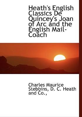 Heath's English Classics de Quincey's Joan of Arc and the En