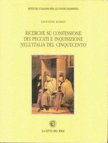 Ricerche su confessione dei peccati e inquisizione nell'Italia del Cinquecento