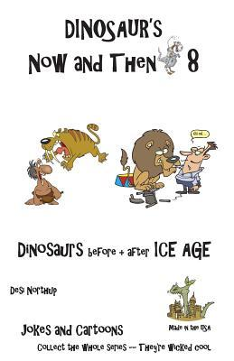 Dinosaur's Now and Then 8