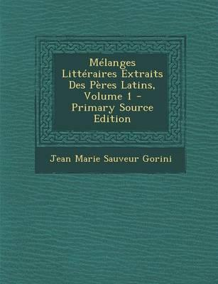 Melanges Litteraires Extraits Des Peres Latins, Volume 1 - Primary Source Edition