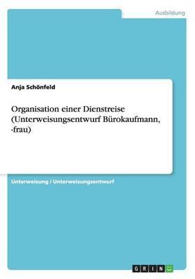 Organisation einer Dienstreise (Unterweisungsentwurf Bürokaufmann, -frau)