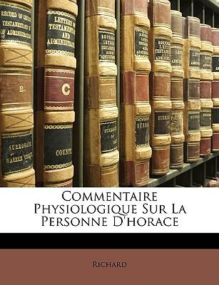 Commentaire Physiologique Sur La Personne D'Horace