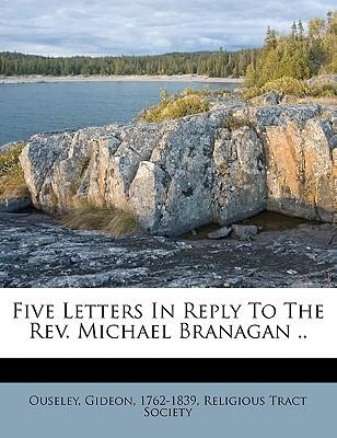 Five Letters in Reply to the REV. Michael Branagan