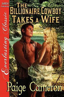 The Billionaire Cowboy Takes a Wife