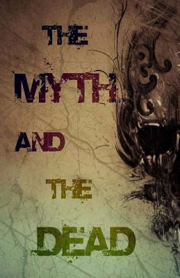 The Myth and the Dead