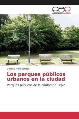 Los parques públicos urbanos en la ciudad