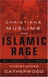 Christians, Muslims, and Islamic Rage