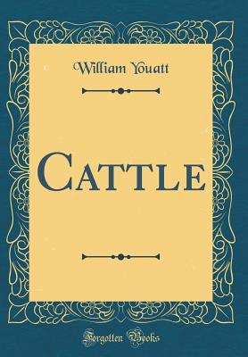 Cattle (Classic Reprint)