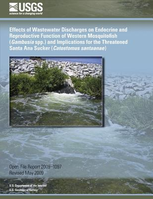 Effects of Wastewater Discharges on Endocrine and Reproductive Function of Western Mosquitofish Gambusia Spp. and Implications for the Threatened Santa Ana Sucker Catostomus Santaanae
