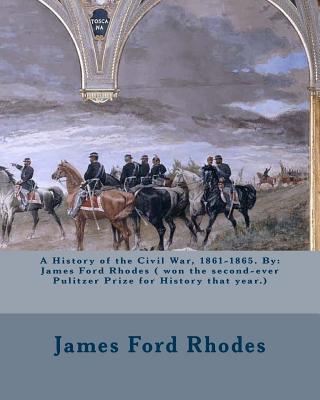 A History of the Civil War 1861-1865