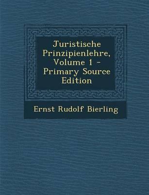Juristische Prinzipienlehre, Volume 1