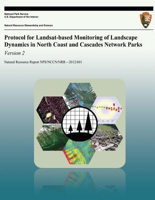Protocol for Landsat-based Monitoring of Landscape Dynamics in North Coast and Cascades Network Parks