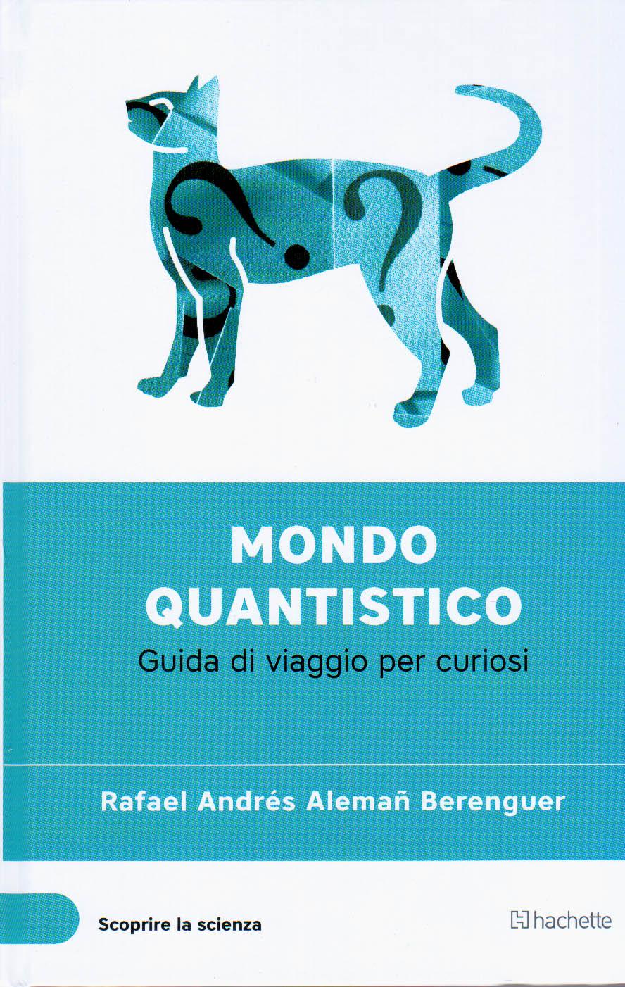 Mondo quantistico. Guida di viaggio per curiosi