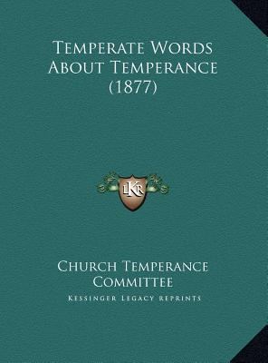 Temperate Words about Temperance (1877)