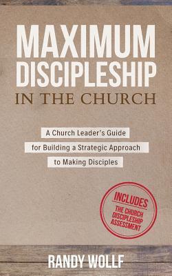 Maximum Discipleship in the Church