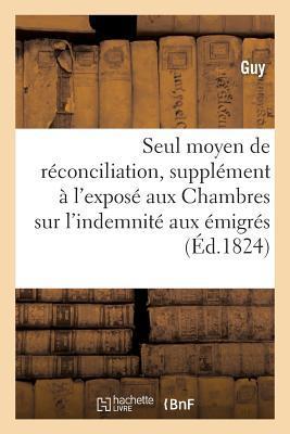Seul Moyen de Reconciliation, Supplement a l'Expose aux Chambres Sur l'Indemnite aux Emigres