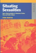 Situating Sexualities: Queer Representation in Taiwanese Fiction, Film and Public Culture