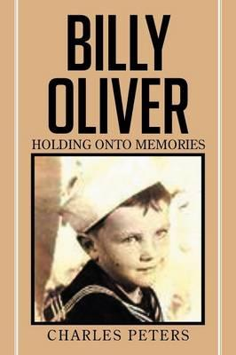 Billy Oliver Holding Onto Memories