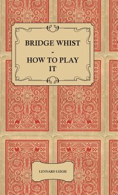 Bridge Whist - How to Play It