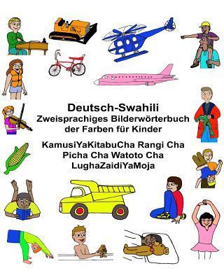Deutsch-suaheli/Swahili/kiswahili/kisuaheli Zweisprachiges Bilderwörterbuch Der Farben Für Kinder