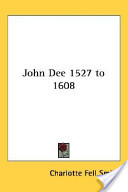 John Dee 1527 to 1608