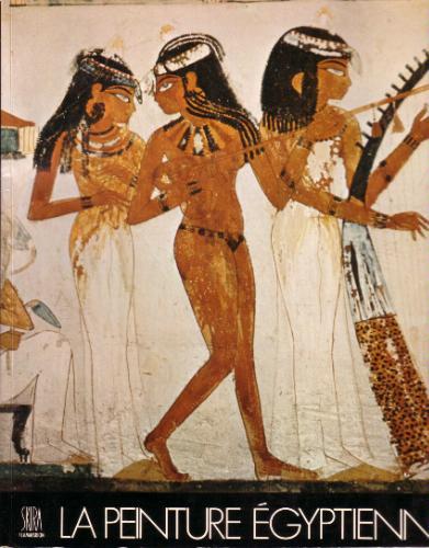 La Peinture égyptienne