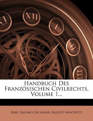 Handbuch Des Franzosischen Civilrechts, Volume 1...