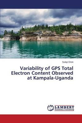 Variability of GPS Total Electron Content Observed at Kampala-Uganda