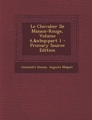 Le Chevalier de Maison-Rouge, Volume 4, Part 1