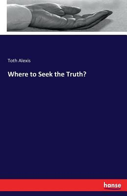 Where to Seek the Truth?