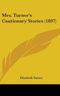 Mrs. Turner's Cautionary Stories (1897)