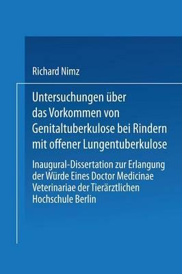Untersuchungen Über Das Vorkommen Von Genitaltuberkulose Bei Rindern Mit Offener Lungentuberkulose