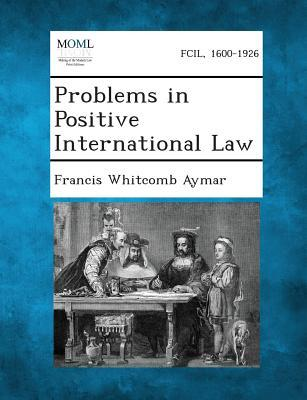 Problems in Positive International Law