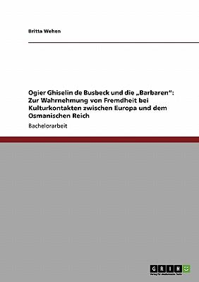 """Ogier Ghiselin de Busbeck und die """"Barbaren"""""""