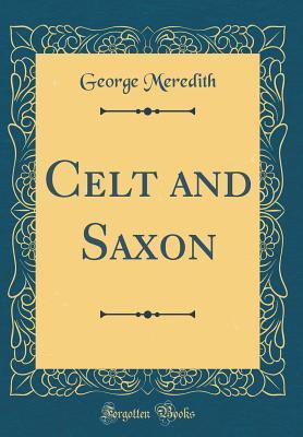 Celt and Saxon (Classic Reprint)