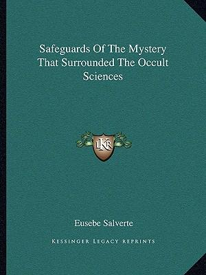 Safeguards of the Mystery That Surrounded the Occult Sciences