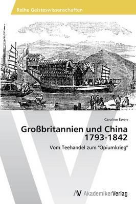 Großbritannien und China 1793-1842