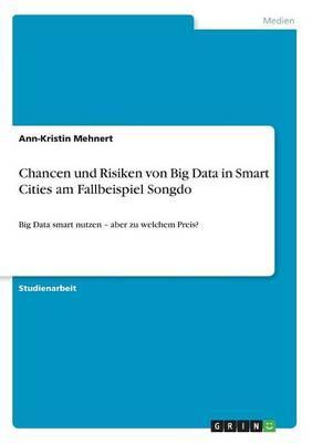 Chancen und Risiken von Big Data in Smart Cities am Fallbeispiel Songdo