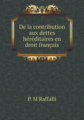 de La Contribution Aux Dettes Hereditaires En Droit Francais