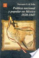 Política nacional y popular en México, 1820-1847