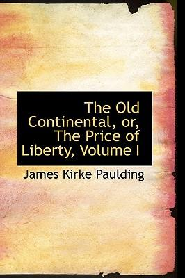 The Old Continental, Or, the Price of Liberty, Vol I