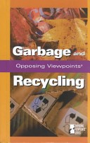 Opposing Viewpoints Series - Garbage & Recycling